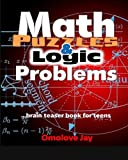 img - for Math Puzzles and Logic Problems: brain teaser book for teens book / textbook / text book