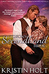 Gideon's Secondhand Bride: A Sweet Historical Mail Order Bride Romance Novella (Six Brides for Six Gideons Book 1)
