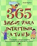 365 Juegos para Entretener a Tu Hijo, Trish Kuffner, 8497540638