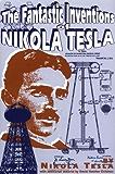 The Fantastic Inventions of Nikola Tesla (Lost Science)
