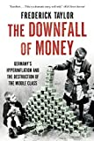 img - for The Downfall of Money: Germany s Hyperinflation and the Destruction of the Middle Class book / textbook / text book