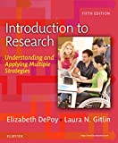 Introduction to Research : Understanding and Applying Multiple Strategies, DePoy, Elizabeth and Gitlin, Laura N., 032326171X