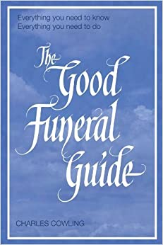 Book The Good Funeral Guide by Cowling, Charles (2010)