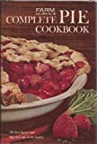 Farm Journal's Complete PIE cookbook: 700 Best Dessert and Main-Dish Pies in the Country