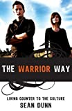 img - for The Warrior Way: Living Counter to the Culture by Sean Dunn (2006-06-20) book / textbook / text book