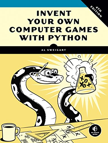 Book cover of Invent Your Own Computer Games with Python by Al Sweigart