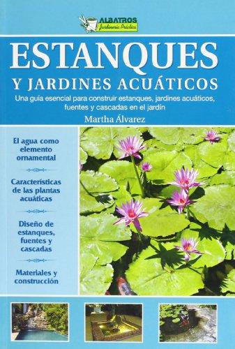 Estanques y jardines acuaticos (Jardineria Practica/ Practical Gardening) (Spanish Edition) - Martha Alvarez