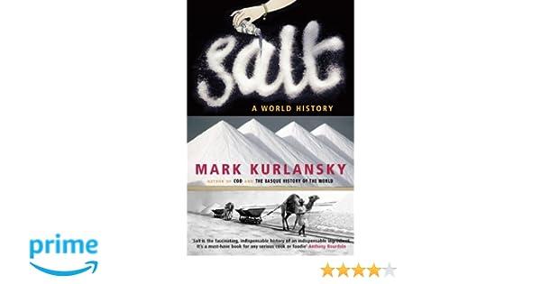 Salt: A World History: Amazon.es: Mark Kurlansky: Libros en idiomas extranjeros