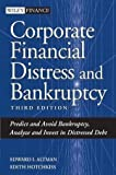 img - for Corporate Financial Distress and Bankruptcy: Predict and Avoid Bankruptcy, Analyze and Invest in Distressed Debt , 3rd Edition by Altman, Edward I., Hotchkiss, Edith 3rd (third) Edition [Hardcover(2005/12/2)] book / textbook / text book