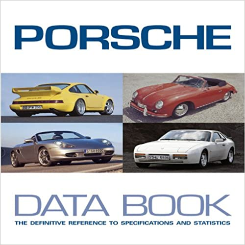 Book Porsche Data Book: The Definative Reference to Specifications and Statisics