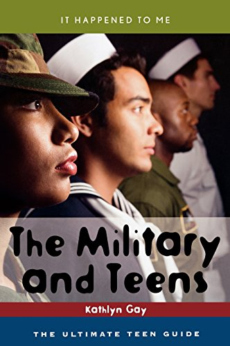 The Military and Teens: The Ultimate Teen Guide (It Happened to Me)