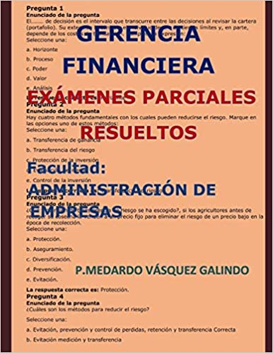 GERENCIA FINANCIERA-EXÁMENES PARCIALES RESUELTOS: Facultad: ADMINISTRACIÓN DE EMPRESAS (Spanish Edition) (Spanish)