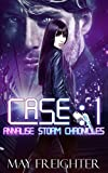 Case: 1: A Sci-Fi Mystery (Annalise Storm Chronicles Book 2)
