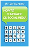 How to Fundraise on Social Media