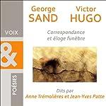 Correspondance et éloge funèbre | George Sand,Victor Hugo