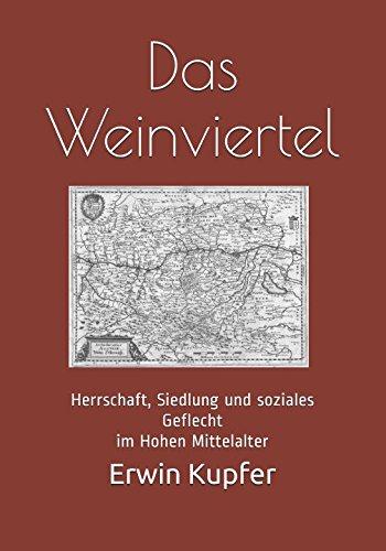 Das Weinviertel: Herrschaft, Siedlung und soziales Geflecht im Hohen Mittelalter
