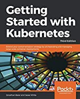 Getting Started with Kubernetes, 3rd Edition Front Cover