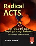 Radical Acts: The Fire of the Spirit Erupting through Believers
