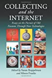 Collecting and the Internet, Susan Koppelman and Alison Franks, 0786438452