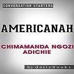 Americanah: A Novel by Chimamanda Ngozi Adichie | Conversation Starters | dailyBooks