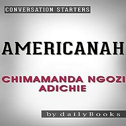 Americanah: A Novel by Chimamanda Ngozi Adichie | Conversation Starters