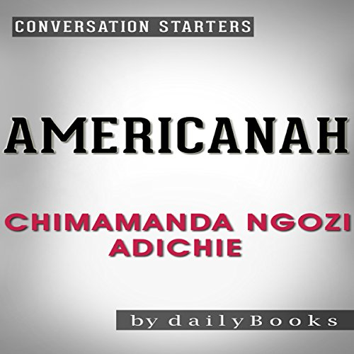 Americanah: A Novel by Chimamanda Ngozi Adichie | Conversation Starters pdf epub download ebook
