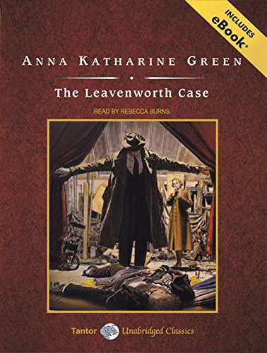 The Leavenworth Case, with eBook (Tantor Unabridged Classics)