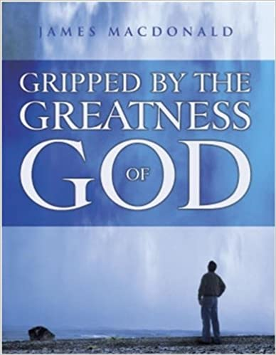 Last ned ebøker gratis pdf Gripped By the Greatness of God by James MacDonald CHM