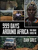img - for 999 Days Around Africa: The Road Chose Me book / textbook / text book