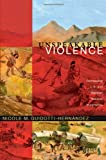 Unspeakable Violence, Nicole M. Guidotti-Hernández and Walter D. Mignolo, 0822350750