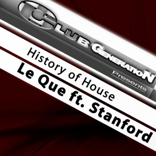 History of house by le que on amazon music for History of house music