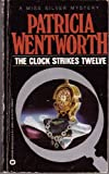 The Clock Strikes Twelve, Patricia Wentworth, 0446349054