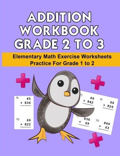 Math Addition Workbook Grade 2 to 3: Elementary 3-Digit Math Addition Column-form Exercise Worksheets   Practice or Grade 2 to 3 (Math Addition ... Students Practice Exercise Series) (Volume 1) (A And An Worksheets For Grade 2)