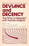 Deviance and Decency : The Ethics of Research with Human Subjects, Carl B. Klockars, 0803913605