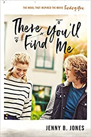 """There You'll Find Me: The book that inspired the movie """"Finding You,"""" in theaters May 14,"""