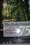 The Duke Forest at 75, Ida Phillips Lynch, 0978964616