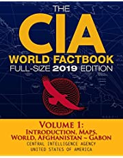 The CIA World Factbook Volume 1: Full-Size 2019 Edition: Giant Format, 600+ Pages: The #1 Global Reference, Complete & Unabridged - Vol. 1 of 3, Introduction, Maps, World, Afghanistan ~ Gabon
