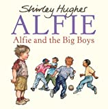 Alfie and the Big Boys, Shirley Hughes, 0099488442