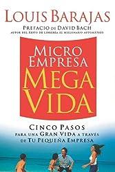 Microempresa, Megavida: Cinco pasos para una gran vida a través de tu pequeña empresa (Spanish Edition)