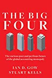 img - for The Big Four: The Curious Past and Perilous Future of the Global Accounting Monopoly book / textbook / text book