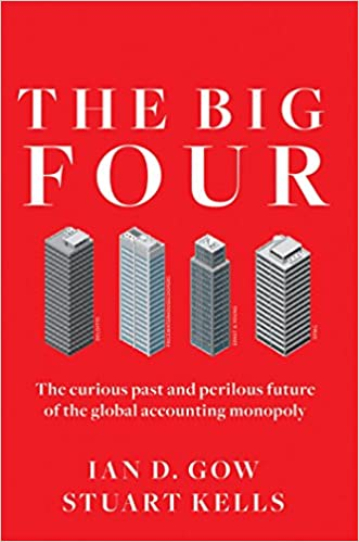 The Curious Past and Perilous Future of the Global Accounting Monopoly The Big Four