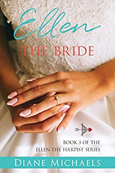 Ellen the Bride (Ellen the Harpist Book 3) by [Michaels, Diane]