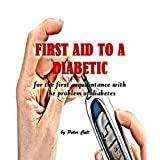 FIRST AID TO A DIABETIC: for the first acquaintance with the problem of diabetes