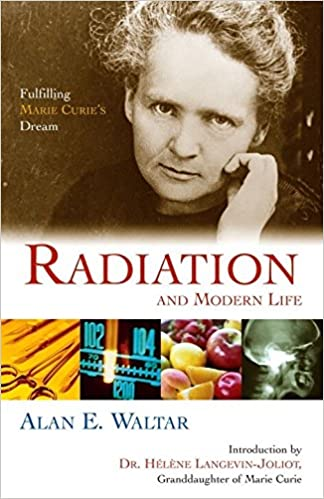 Radiation and modern life fulfilling marie curies dream alan e radiation and modern life fulfilling marie curies dream alan e waltar helene langevin joliot 9781591022503 amazon books fandeluxe Images
