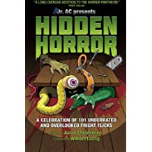 Hidden Horror: A Celebration of 101 Underrated and Overlooked Fright Flicks