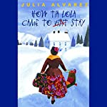 How Tia Lola Came to (Visit) Stay | Julia Alvarez