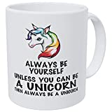 Always Be Yourself Unless You Can Be A Unicorn 11 Ounces Funny Coffee Mug By Wampumtuk. AA Class Ultra White 390 Grams Ceramic.