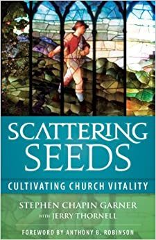 Book Scattering Seeds: Cultivating Church Vitality by Stephen Chapin Garner (2010-01-27)