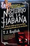 Nocturno de La Habana: Cómo la mafia se hizo con Cuba y la acabo perdiendo en la revolución (Spanish Edition)
