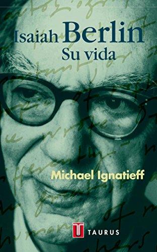 Descargar Libro Isaiah Berlin - Su Vida Michael Ignatieff